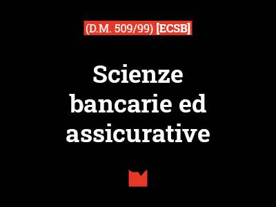 Scienze bancarie ed assicurative (D.M. 509/99) [ECSB]