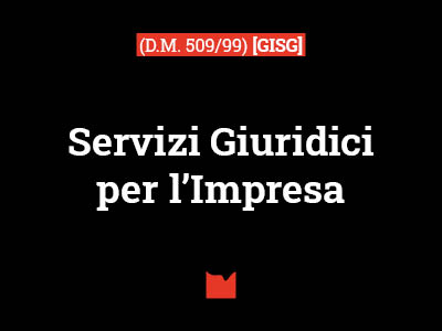Servizi Giuridici per l'Impresa (D.M. 509/99) [GISG]