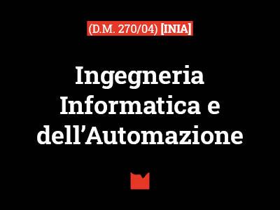 Ingegneria Informatica e dell'Automazione (D.M. 270/04) [INIA]